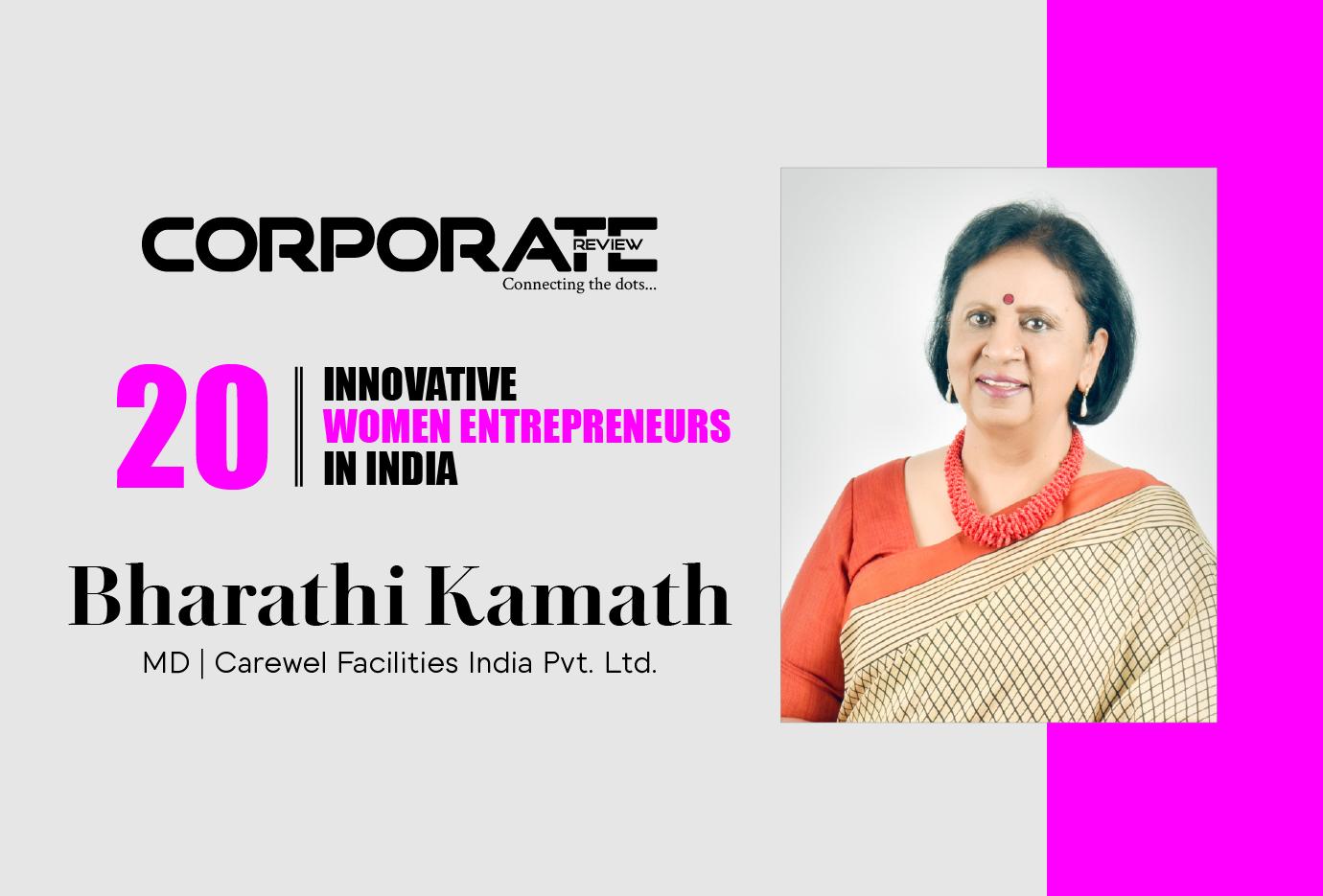 Bharathi Kamath: MD- Carewel Facilities India Pvt. Ltd.