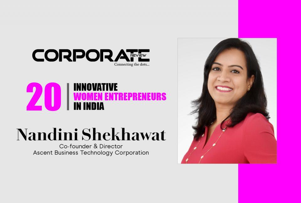 Nandini Shekhawat: Co-founder & Director - Ascent