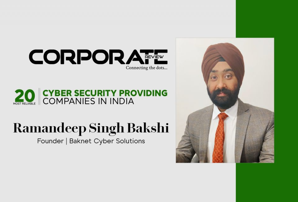 Baknet Cyber Solutions: a trusted go-to partner for all your cybersecurity requirements